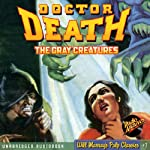 The Gray Creatures: Doctor Death, Book 2 (       UNABRIDGED) by Zorro Narrated by Joey D'Auria