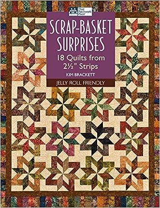 "Scrap-Basket Surprises: 18 Quilts from 2 1/2"" Strips"