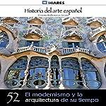 El modernismo y la arquitectura de su tiempo (Historia del arte español 52) | Ernesto Ballesteros Arranz
