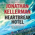Heartbreak Hotel: An Alex Delaware Novel, Book 32 | Jonathan Kellerman