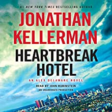 Heartbreak Hotel: An Alex Delaware Novel, Book 32 Audiobook by Jonathan Kellerman Narrated by John Rubinstein