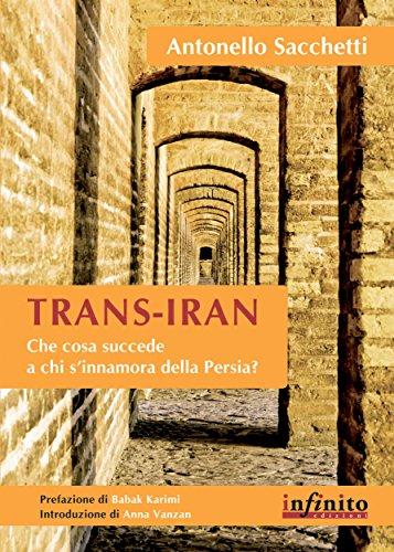 Trans Iran Che cosa succede a chi s'innamora della Persia Orienti PDF