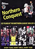 Northern Conquest: 125 Years of the Northern League 1889-2014