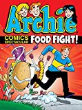 Archie Comics Spectacular: Food Fight! (Archie Comics Spectaculars)
