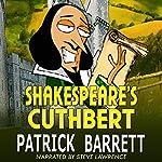 Shakespeare's Cuthbert | Patrick Barrett