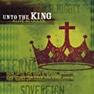 Unto The King