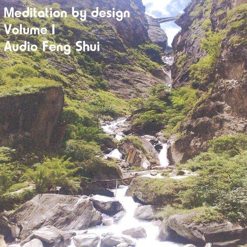 Meditation By Design 1: Audio Feng Shui