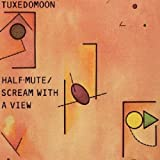 Half Mute + Scream With a View (2 albums sur 1 CD)