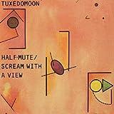 echange, troc Tuxedomoon - Half Mute + Scream With a View (2 albums sur 1 CD)