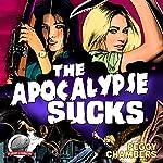 The Apocalypse Sucks | Peggy Chambers