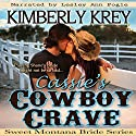Cassie's Cowboy Crave: Sweet Montana Brides, Book 3 Audiobook by Kimberly Krey Narrated by Lesley Ann Fogle
