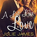 A Lot Like Love: FBI-US Attorney Series, Book 2 Audiobook by Julie James Narrated by Karen White