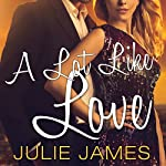A Lot Like Love: FBI-US Attorney Series, Book 2 (       UNABRIDGED) by Julie James Narrated by Karen White