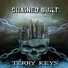 Chained Guilt Audiobook by Terry Keys Narrated by Jeffrey Kafer