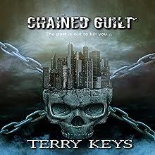 Chained Guilt | Livre audio Auteur(s) : Terry Keys Narrateur(s) : Jeffrey Kafer