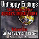 Unhappy Endings: Tales from the World of Adrian's Undead Diary, Volume One Audiobook by Chris Philbrook, Alan MacRaffen, J. C. Fiske, Joe Tremblay, Lee Smallwood, Sherry Knight, Shane Hershey Narrated by James Foster