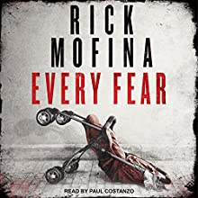 Every Fear: Jason Wade Series, Book 2 Audiobook by Rick Mofina Narrated by Paul Costanzo