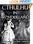 Cthulhu in Wonderland (The Madness of...