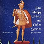 The Happy Prince and Other Stories: The Fairy Tales of Oscar Wilde Hörbuch von Oscar Wilde Gesprochen von: Alec Sand