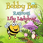 Bobby Bee Rescues Lily Ladybug |  Jupiter Kids