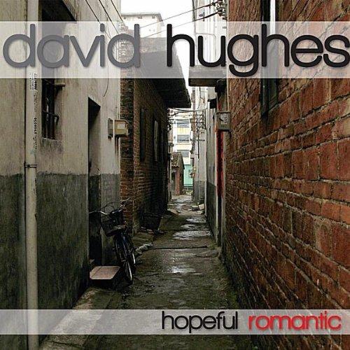 David Hughes - 2011 - Hopeful Romantic