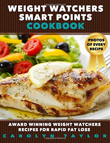 weight-watchers-smart-points-cookbook-award-winning-weight-watchers-recipes-for-rapid-fat-loss-smart