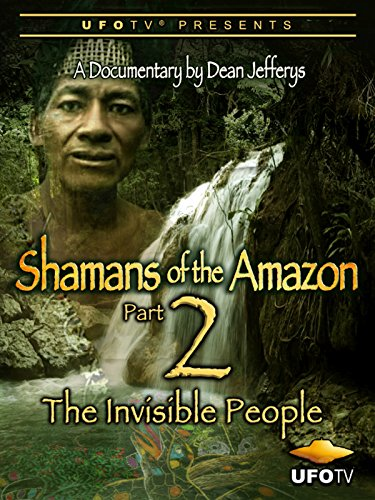 UFOTV Presents Shamans of The Amazon Part 2