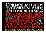 img - for Oriental methods of mental and physical fitness: The complete book of meditation, kinestherapy, and martial arts in China, India, and Japan book / textbook / text book