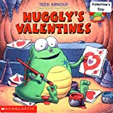 Huggly's Valentines (Huggly: The Monster Under the Bed) (0439324513) by Tedd Arnold