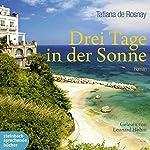 Drei Tage in der Sonne | Tatiana de Rosnay