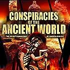 Conspiracies of the Ancient World: The Secret Knowledge of Modern Rulers Radio/TV von Robert Bauval, Philip Gardiner Gesprochen von: Robert Bauval, Philip Gardiner