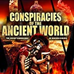 Conspiracies of the Ancient World: The Secret Knowledge of Modern Rulers | Robert Bauval,Philip Gardiner
