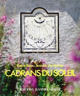 Cadrans du soleil : les cadrans peints, des Alpes à la Méditerranée, Homet, Jean-Marie