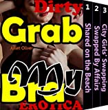 Grab My Bra (Free Beach Sex Husband On Partner Sharing Wife Among Your Friends Erotica Romance Mysterious Love Adult Story Anthology Book Book 1)