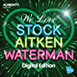 Almighty Presents: We Love Stock Aitken Waterman Volume 3