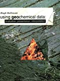 Using Geochemical Data: Evaluation, Presentation, Interpretation (Longman Geochemistry Series)