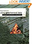 Using Geochemical Data: Evaluation, P...