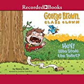 George Brown, Class Clown, Book 8: Hey! Who Stole the Toilet? | Nancy Krulik