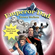 Emperor Dad (       UNABRIDGED) by Henry Melton Narrated by Jeremy Hois