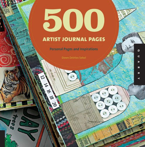 500 Artist Journal Pages Personal Pages and Inspirations 1000 Series