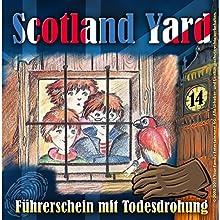 Führerschein mit Todesdrohung (Scotland Yard 14) Hörspiel von Wolfgang Pauls Gesprochen von: Sascha Draeger, Christian Stark, Svenja Pages, Freddy Quinn
