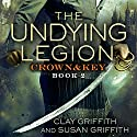 The Undying Legion: Crown & Key (       UNABRIDGED) by Clay Griffith, Susan Griffith Narrated by Nicholas Guy Smith