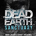 Dead Earth: Sanctuary (       UNABRIDGED) by David T. Wilbanks, Mark Justice Narrated by Jay Snyder