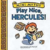 Mini Myths: Play Nice, Hercules!