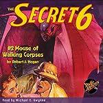 The Secret 6 #2: House of Walking Corpses   Robert J. Hogan