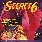 The Secret 6 #2: House of Walking Corpses | Robert J. Hogan
