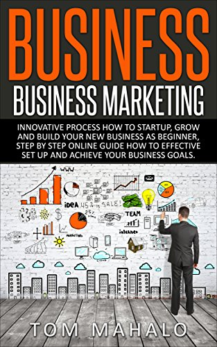 BUSINESS:Business Marketing, Innovative Process How To Startup, Grow And Build Your New Business As Beginner, Step By Step Online Guide How To Effective ... Grow And Build Business As Beginner) (Build Business compare prices)