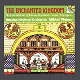 The Enchanted Kingdom Mikhail Pletnev [Conductor] Russian National Orchestra [Orchestra]