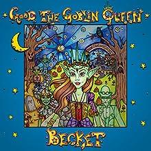 Good the Goblin Queen (       UNABRIDGED) by Becket Narrated by Katherine Kellgren