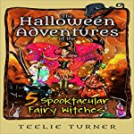 The Halloween Adventures of the 5 Spooktacular Fairy Witches | Teelie Turner